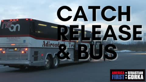 It's now Catch, Release, & Bus. Todd Bensman on AMERICA First with Sebastian Gorka