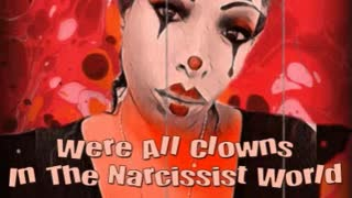 Were All Clowns To The Narcissist