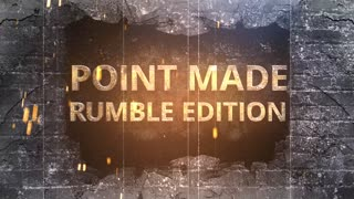 POINT MADE RUMBLE INTRO