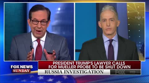 Gowdy To Trump Lawyer 'If POTUS Is Innocent, Act Like It; Let Mueller Finish Investigation'