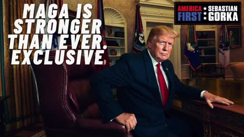 """MAGA is stronger than ever."" EXCLUSIVE - Donald Trump with Sebastian Gorka on AMERICA First"
