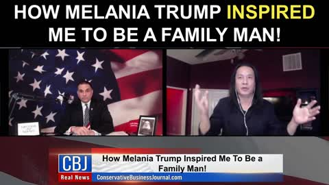 How Melania Trump Inspired Me To Be A Family Man!