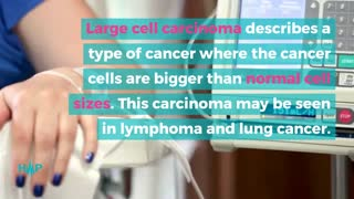 Treatments For Large Cell Carcinoma