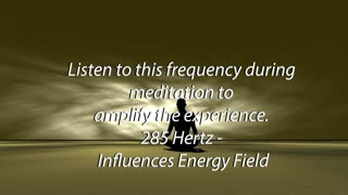 285 hz Influences Energy Field 5 minute meditation