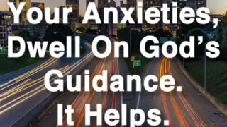 Don't Dwell On Your Anxieties - Video