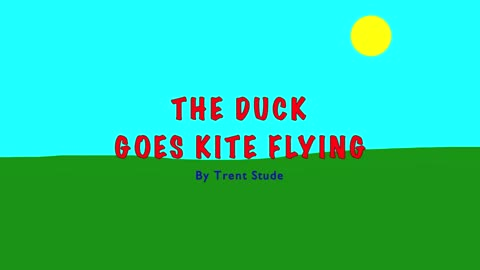 The Duck Goes Kite Flying