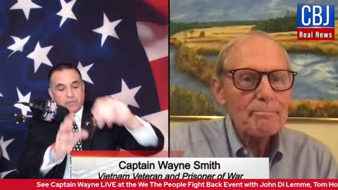 CBJ Real News Show (Part 147): Special Guest Vietnam Vet & POW Captain Wayne Smith