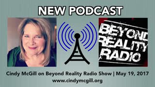 Cindy on Beyond Reality Radio Show (part 2) May 19, 2017