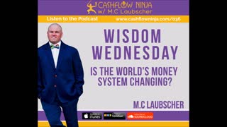 M.C. Laubscher Shares Is The World's Money System Changing?