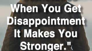Disappointment Makes You Stronger - Video