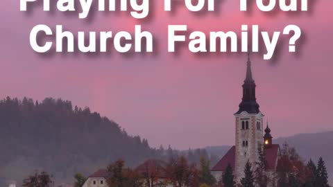 Praying For Your Church Family