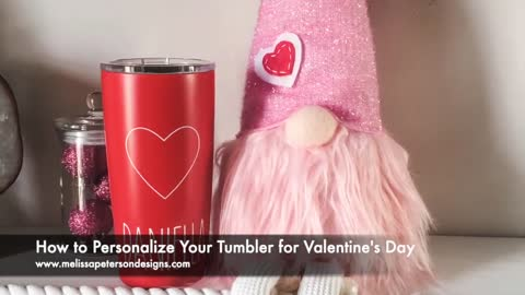 How to Personalize Your Tumbler for Valentine's Day