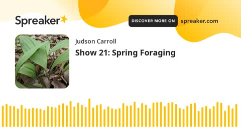 Show 21: Spring Foraging (part 2 of 3)