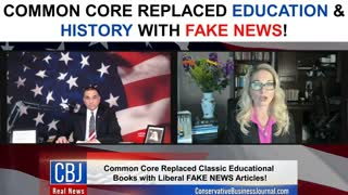 Common Core Replaced Education & History with Fake News!