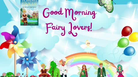 Good Morning Fairy Lovers!