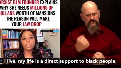 Marxist BLM Founder explains Why she needs Million Dollar Mansions.
