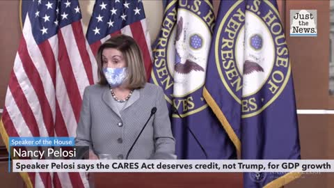 Pelosi says CARES Act, not Trump, deserves credit for positive economic figures on GDP growth