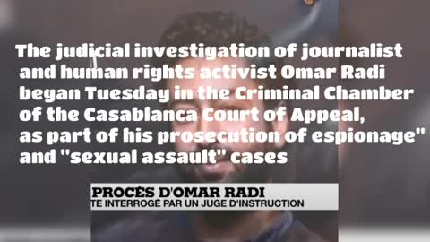 """Moroccan journalist appears before an investigating judge in the cases of"""" espionage, sexual assault"""
