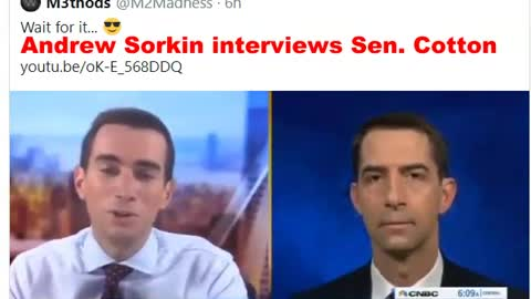 Anchor Andrew Sorkin gets the smack down from Sen Cotton