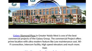Commercial Complex Galaxy Diamond Plaza Noida Extension - Video