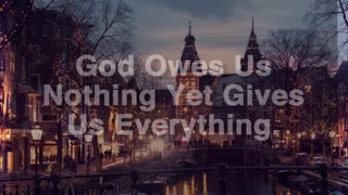 God Owes Us Nothing - Video