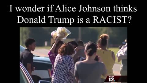 I wonder if Alice Johnson thinks Trump is a Racist