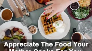 Appreciate The Food And Your Mother - Video
