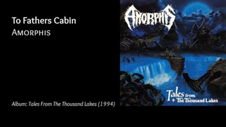 Amorphis - To Fathers Cabin