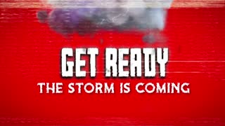 Get ready, the storm is coming!