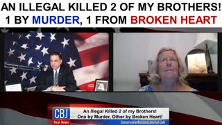 An Illegal Killed 2 of my Brothers! 1 By Murder, 1 From Broken Heart