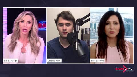 The Right View with Lara Trump, Charlie Kirk, and Erin Elmore!