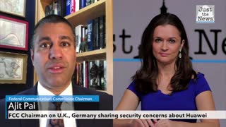 FCC Chairman applauds U.K., Germany sharing Trump's security concerns by rejecting China's Huawei
