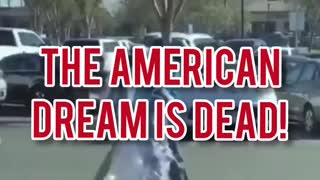 THE AMERICAN DREAM IS DEAD!