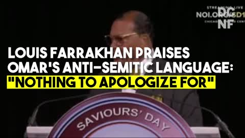 """Farrahkhan says Omar has """"Nothing to apologize for"""""""