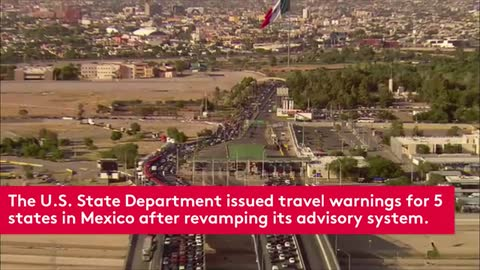 U.S. Issues Highest Travel Warning for These 5 Mexican States