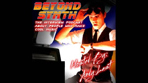 ADRIAN STAR | Beyond Synth podcast w/Andy Last 11-6-17