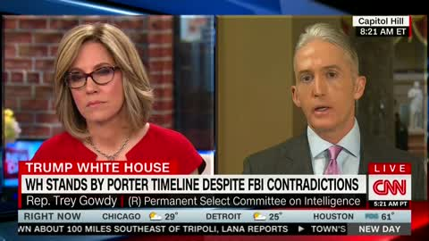 Gowdy: 'I Have Real Questions About How Someone Like Rob Porter Could Be Considered for Employment'