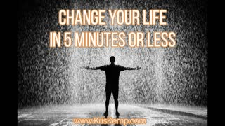 Change your life in 5 minutes or less