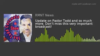 Update on Pastor Todd and so much more. Don't miss this very important broadcast!