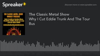 Why I Cut Eddie Trunk And The Tour Bus