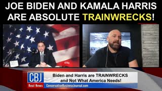 Joe Biden and Kamala Harris are ABSOLUTE Trainwrecks!