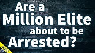 Are a Million Elite about to be Arrested?