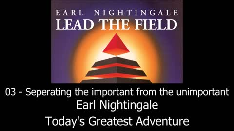 Separating The Important From The Unimportant - Earl Nightingale