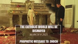 The Catholic World will Be dismayed - prophetic message to Enoch