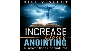 Increasing Your Anointing by Bill Vincent - Audiobook