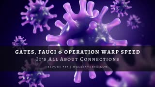 Gates, Fauci, and Operation Warp Speed: It's All About Connections