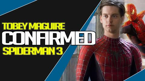 Tobey Maquire Confirmed for Spiderman 3?