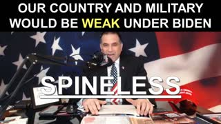 Our Country and Military Would be WEAK Under SPINELESS Joe Biden