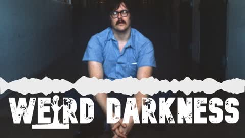 """""""THE SERIAL KILLINGS OF EDMUND KEMPER"""" and 2 More Horrifyingly True Stories! #WeirdDarkness"""