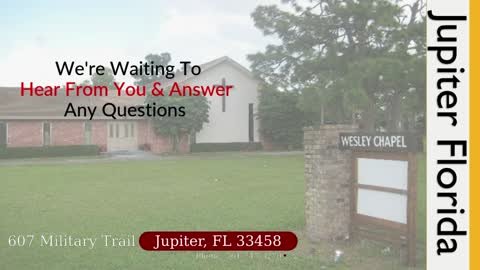 Wesley Chapel of Jupiter 605 Military Trail, Jupiter, FL 33458